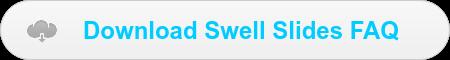 Download Swell Slides FAQ