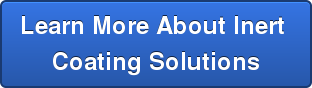 Learn More About Inert  Coating Solutions