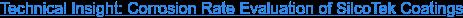 Technical Insight: Corrosion Rate Evaluation of SilcoTek Coatings