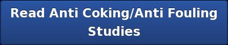 Read Anti Coking/Anti Fouling Studies