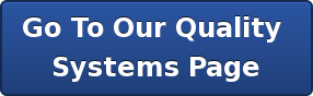 Go To Our Quality  Systems Page