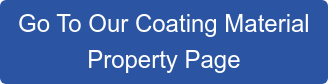 Go To Our Coating Material Property & Specifications Page