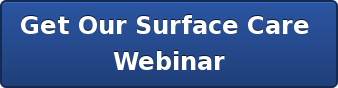 Get Our Surface Care  Webinar