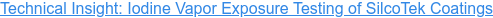 Technical Insight: Iodine Vapor Exposure Testing of SilcoTek Coatings
