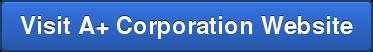 Visit A+ Corporation Website