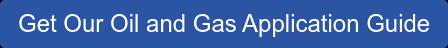 获取我们的石油和天然气应用指南