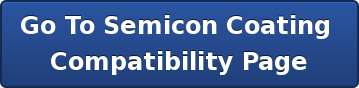 Go To Semicon Coating Compatibility Page