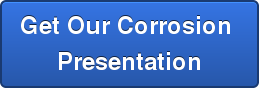 Get Our Corrosion  Presentation