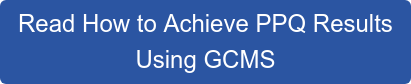 Read How to Achieve PPQ Results Using GCMS