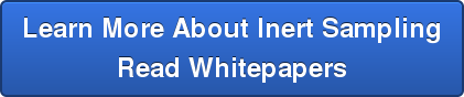 Learn More About Inert Sampling Read Whitepapers