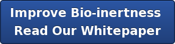 Improve Bio-inertness  Read Our Whitepaper