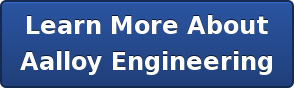 Learn More About Aalloy Engineering