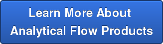 Learn More About  Analytical Flow Products