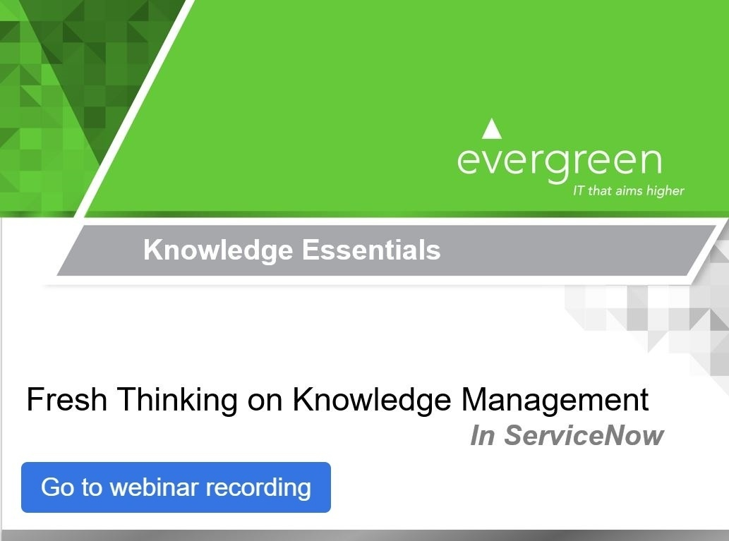 "Download webinar, ""Fresh Thinking on Knowledge Management in ServiceNow"""