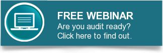 FREE WEBINAR Are you audit ready? Click here to find out.