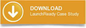 DOWNLOAD LaunchReady Case Study