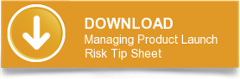 DOWNLOAD Managing Product Launch Risk Tip Sheet