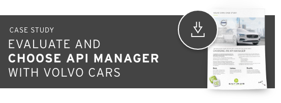 Case Study - Evaluate and choose API Manager with Volvo Cars