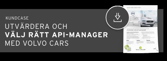 Case Study - Utvärdera och välj rätt API-Manager med Volvo Cars