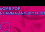 eQMS FOR  PHARMA AND BIOTECH