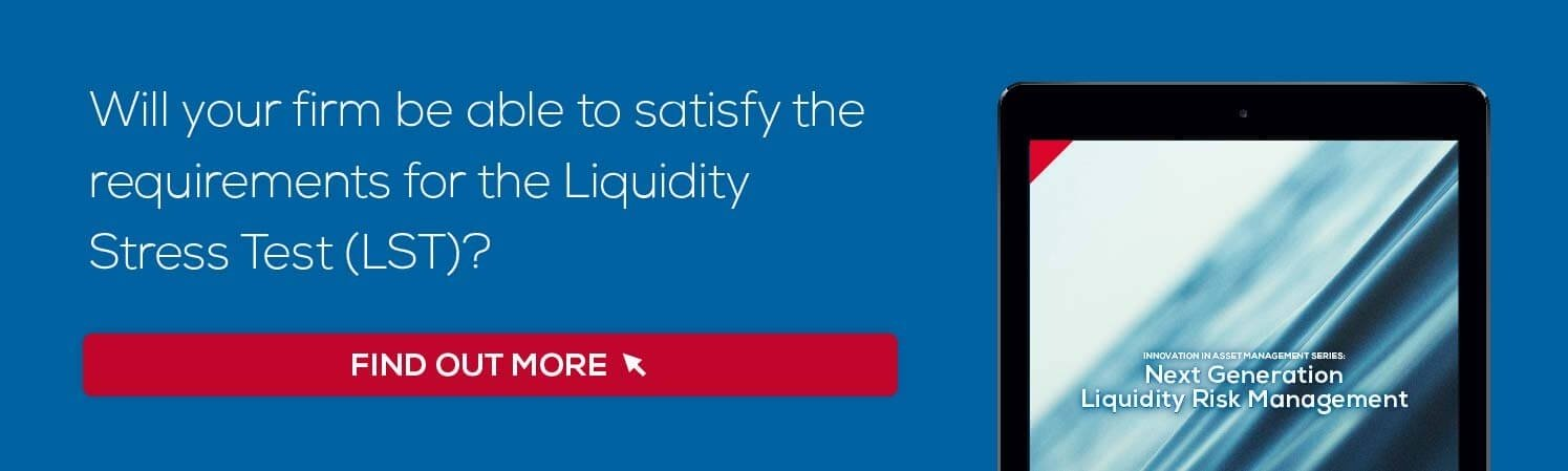 Will your firm be able to satisfy the requirements for the Liquidity Stress Test (LST)?