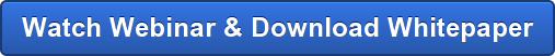 Watch Webinar & Download Whitepaper