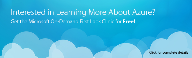 Learn More About the Azure First Look Clinic