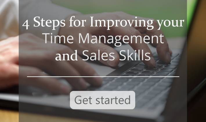 4 Steps for Improving Your Time Management and Sales Skills - Free eBook