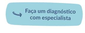 Faça um diagnóstico gratuito com especialistas