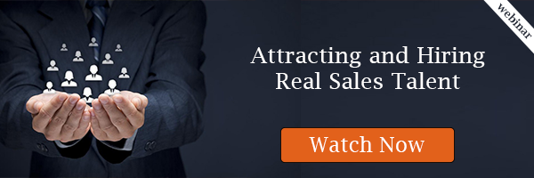 Attracting, Identifying, and Hiring Real Sales Talent