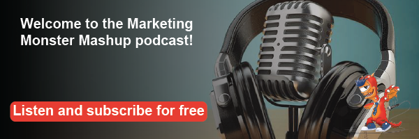 Marketing Monster Mashup podcast! Listen and subscriber for free!
