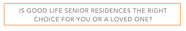 Find Out about Good Life Senior Residences