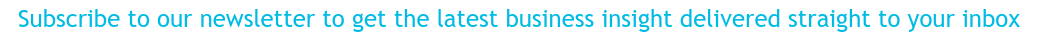 Subscribe to our newsletter to get the latest business insight delivered  straight to your inbox