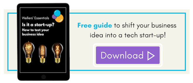 Shift your business idea into a tech start-up, Wellers free guide.