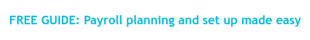 FREE GUIDE: Payroll planning and set up made easy