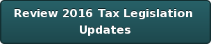 Review Tax Legislation Updates for 2016