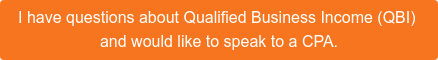 I have questions aboutQualified Business Income (QBI)  and would like to speak to a CPA.