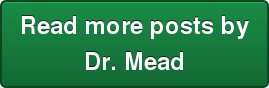 Read more posts by Dr. Mead