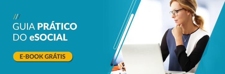 EBOOK GRÁTIS: Guia Prático do eSocial - TOTVS