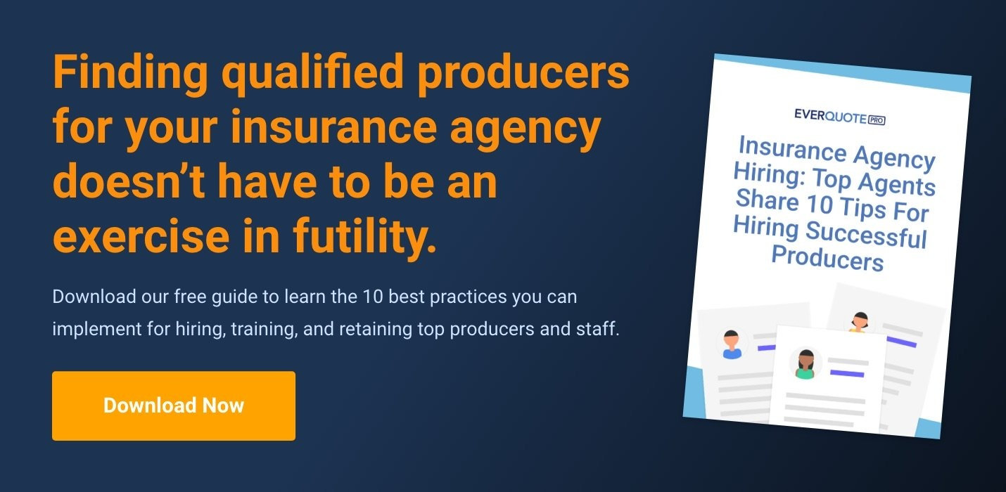 Download Now: Insurance Agency Hiring: Top Agents Share 10 Tips For Hiring Successful Producers