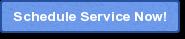 Schedule Service Now!