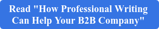 """Read """"How Professional Writing  Can Help Your B2B Company"""""""