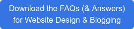 Download the FAQs (& Answers) for Website Design & Blogging