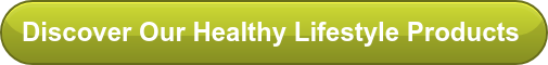 Discover Our Healthy Lifestyle Products
