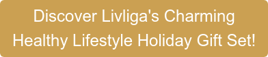 Discover Livliga's Charming Healthy Lifestyle Holiday Gift Set!