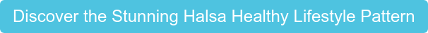 Discover the Stunning Halsa Healthy Lifestyle Pattern