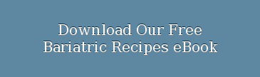 Download Our Free  Bariatric Recipes eBook