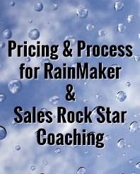 Pricing & Process for RainMaker & Sales Rock Star Coaching