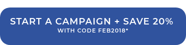 START A CAMPAIGN + SAVE 20% WITH CODE JUMPSTART*