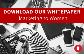 Download our free whitepaper: How women buy, and what it means for your marketing plan.